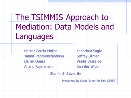 The TSIMMIS Approach to Mediation: Data Models and …