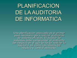 PLANIFICACION DE LA AUDITORIA DE INFORMATICA