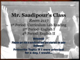 Mr. Saadipour's Class Room 2117 1st Period: English I …