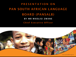 PRESENTATION ON PAN SOUTH AFRICAN LANGUAGE …