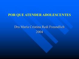 POR QUE ATENDER ADOLESCENTES