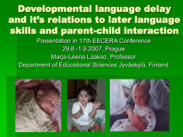 Developmental language delay and it's relations to …