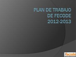 PROPUESTA DEL PLAN DE TRABAJO DE FECODE 2012-2013