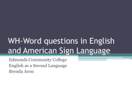 WH-Word questions in English and American Sign …