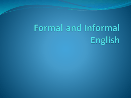 Formal and Informal English - Clearview Regional High