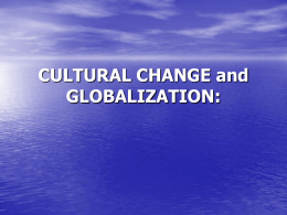 CULTURAL CHANGE and GLOBALIZATION: