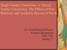 Single Gender Classrooms vs. Mixed Gender Classrooms: …
