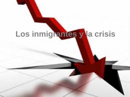 Los inmigrantes y la crisis - lanean