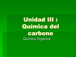 Unidad IV : Quimica del carbono