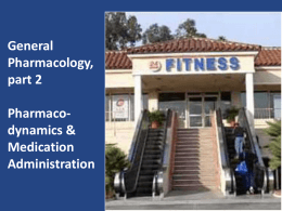 General Pharmacology, part 2 Pharmacodynamics …