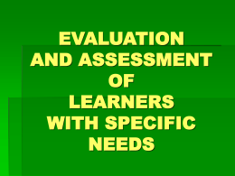 EVALUATION AND ASSESSMENT OF LEARNERS WITH …