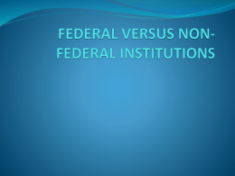 FEDERAL VERSUS NON-FEDERAL INSTITUTIONS