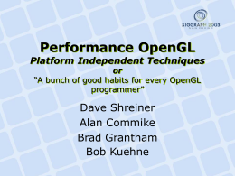 Performance OpenGL - Platform Independent Techniques