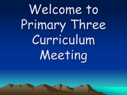 Welcome to Primary Five Curriculum Meeting