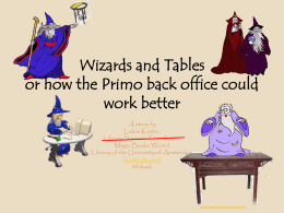 Wizards and Tables or how the Primo back office could …