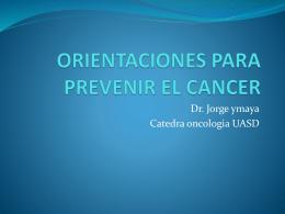 ORIENTACIONES PARA PREVENIR EL CANCER