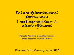 dal non determinismo al determinismo: rifessioni