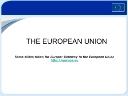 The European Union: 493 million people – 27 countries