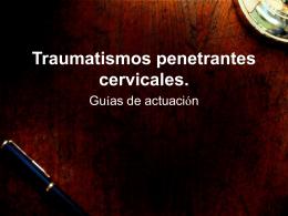Traumatismos penetrantes cervicales.