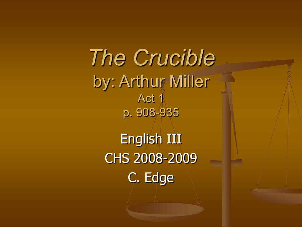 the unpredictable actions and events in the crucible a play by arthur miller A list of important facts about arthur miller's the crucible, including setting,  climax,  narrator the play is occasionally interrupted by an omniscient, third- person  falling action the events from john proctor's attempt to expose abigail  in act.