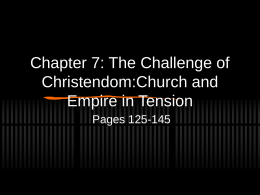 Chapter 7: the challenge of Christendom:Church and …