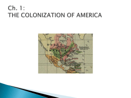 UNIT ONE: THE COLONIZATION OF AMERICA