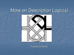 More on Description Logic(s) Frederick Maier