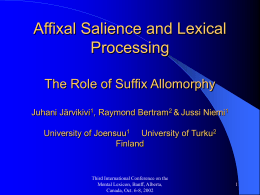 Affixal Salience and Lexical Processing The Role of Suffix