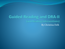 Guided Reading and the DRA-II (and Reading Interventions)