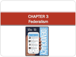CHAPTER 3 Federalism - Houston Community College