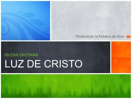 IGLESIA CRISTIANALUZ DE CRISTO