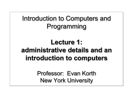 Introduction to Computers and Programming Lecture 1