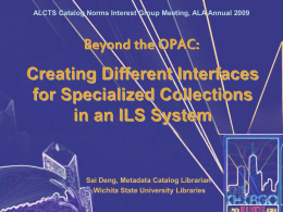 Beyond the OPAC: Creating different interfaces for
