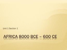 Africa 8000 BCE – 600 CE - Hinzman's AP World History