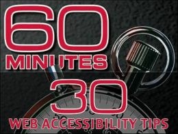 30 Web Accessibility Tips in 60 Minutes