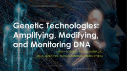Genetic Technologies: Amplifying, Modifying, and