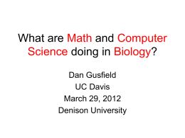 What are Math and Computer Science doing in Biology?