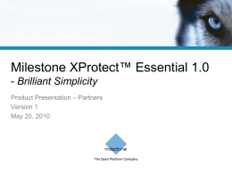XProtect Essential 1.0 Product Presentation