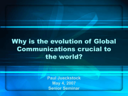Why is the evolution of Global Communications crucial …