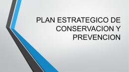 PLAN ESTRATEGICO DE CONSERVACION Y PREVENCION