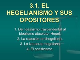 3.1. EL HEGELIANISMO Y SUS OPOSITORES