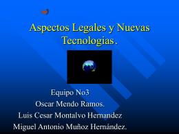 Aspectos Legales y Nuevas Tecnologias