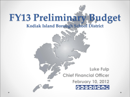 FY13 Preliminary Budget Kodiak Island Borough School …