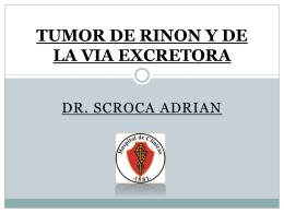 TUMOR DE RINON Y DE LA VIA EXCRETORA