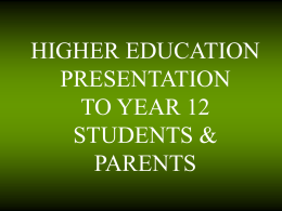 HIGHER EDUCATION PRESENTATION TO YEAR 12 …