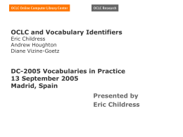 OCLC and Vocabulary Identifiers Eric Childress Andrew