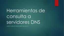 Herramientas de consulta a servidores DNS
