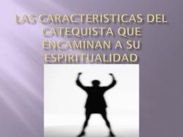 LAS CARACTERISTICAS DEL CATEQUISTA QUE …