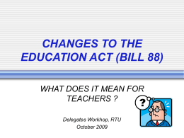 CHANGES TO THE EDUCATION ACT (BILL 88) - rtu