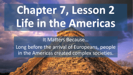 Chapter 7, Lesson 2 Life in the Americas